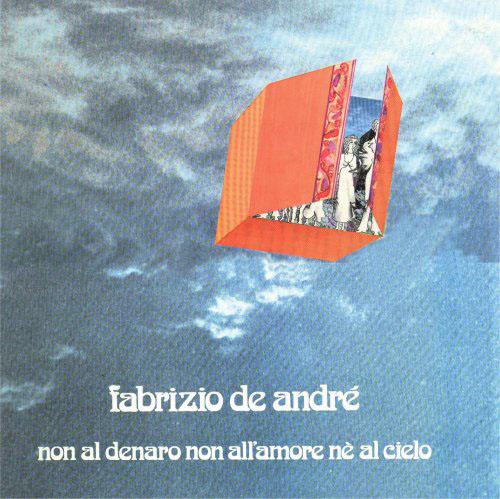 """copertina di """"Non al denaro non all'amore nè al cielo"""" di Fabrizio De Andre'"""